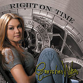 Play & Download Right On Time by Gretchen Wilson | Napster