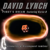 Pinky's Dream - The Remixes by David Lynch