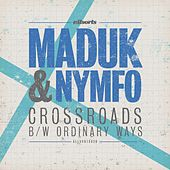 Play & Download Crossroads / Ordinary Ways by Maduk | Napster