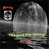 Play & Download The Good Die Young by Moon | Napster