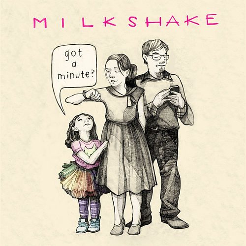 Play & Download Got a Minute? by Milkshake | Napster