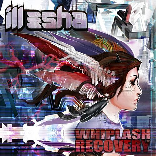 Play & Download Whiplash Recovery by Ill-Esha   Napster