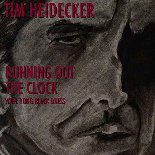Running Out the Clock - Single by Tim Heidecker