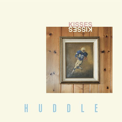 Play & Download Huddle - Single by Kisses | Napster