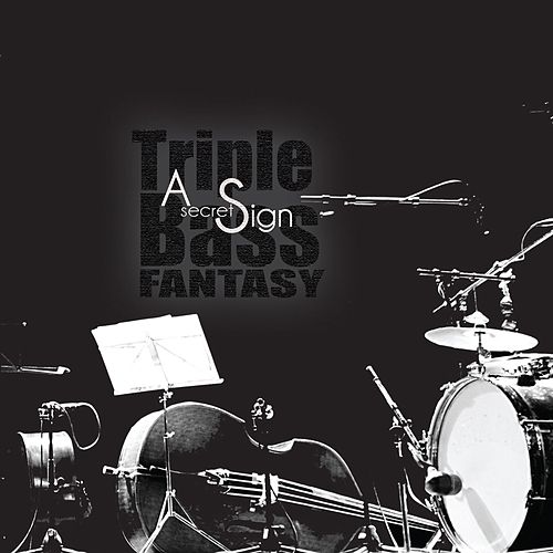 Play & Download A Secret Sign by Triple Bass Fantasy | Napster