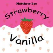 Play & Download Strawberry Vanilla by Matthew Lee | Napster