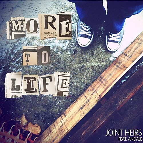 Play & Download More to Life   (feat. Andale) by Joint Heirs | Napster