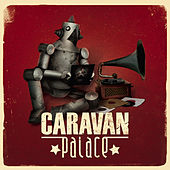 Play & Download Caravan Palace by Caravan Palace | Napster