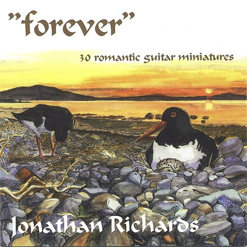 Play & Download Richards, Jonathan: Forever (30 Romantic Guitar Miniatures) by Jonathan Richards | Napster