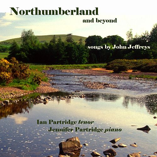 Jeffreys, J.: Northumberland and Beyond by Ian Partridge