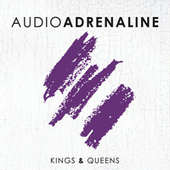 Play & Download Kings & Queens by Audio Adrenaline | Napster