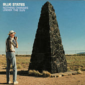 Play & Download Nothing Changes Under The Sun by Blue States | Napster