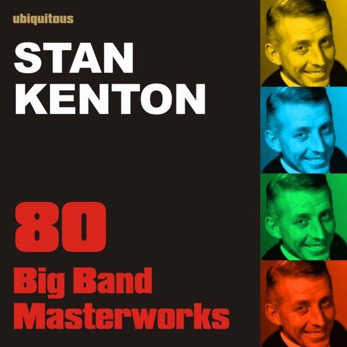 Play & Download 77 Big Band Masterworks (The Best Of Stan Kenton) by Stan Kenton | Napster