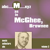 Play & Download M as in MCGHEE, Brownee (Volume 3) by Brownie McGhee | Napster