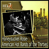 Honeysuckel Rose- American Hot Bands of the Thirties by Various Artists