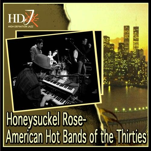 Honeysuckel Rose- American Hot Bands of the Thirties by Various Artists