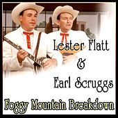Play & Download Foggy Mountain Breakdown by Lester Flatt | Napster