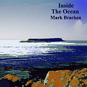 Play & Download Inside The Ocean by Mark Bracken | Napster