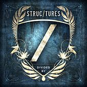 Play & Download Divided By by Structures | Napster