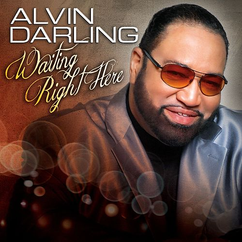 Play & Download Waiting Right Here by Alvin Darling | Napster