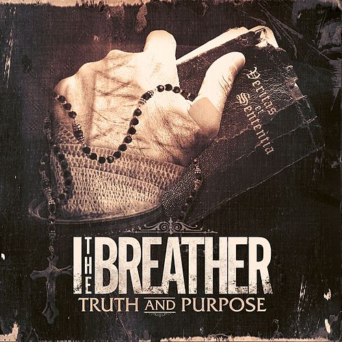 Truth And Purpose by I The Breather