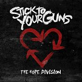 The Hope Division by Stick To Your Guns