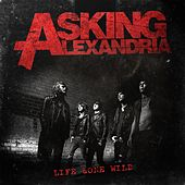 Play & Download Life Gone Wild EP by Asking Alexandria | Napster
