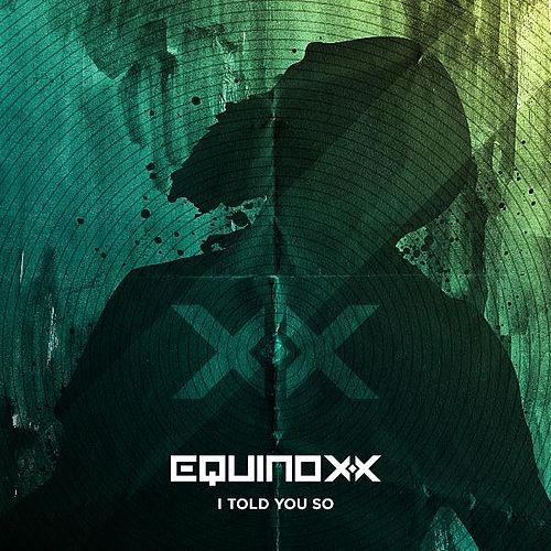 Play & Download I Told You so (Radio Edit) by Equinoxx | Napster