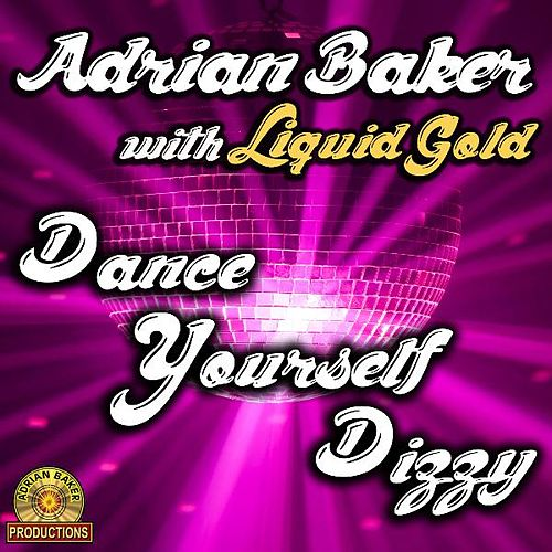 Play & Download Dance Yourself Dizzy by Adrian Baker | Napster