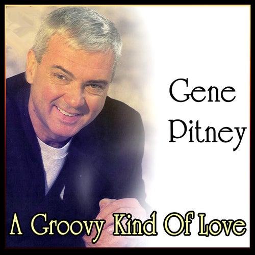 A Groovy Kind Of Love - Best of Gene Pitney by Gene Pitney