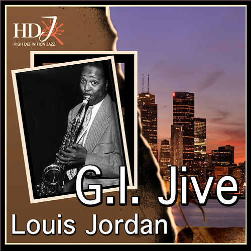 Play & Download G.I. Jive by Louis Jordan | Napster