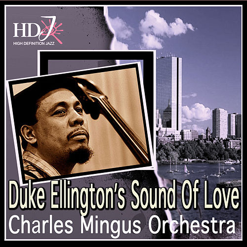 Play & Download Duke Ellington's Sound Of Love by Charles Mingus | Napster
