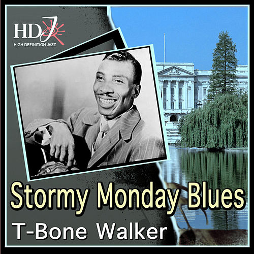 Play & Download Stormy Monday Blues by T-Bone Walker | Napster