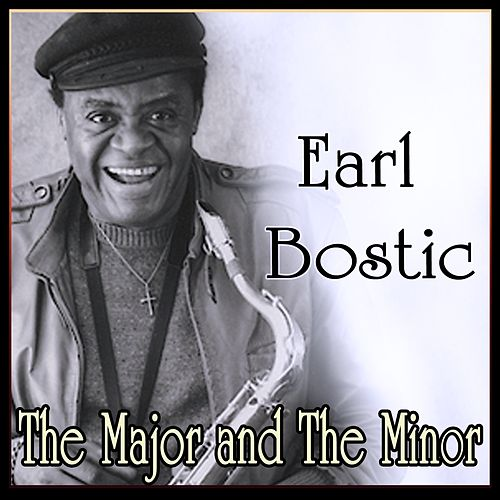 Earl Bostic - The Major and The Minor by Earl Bostic