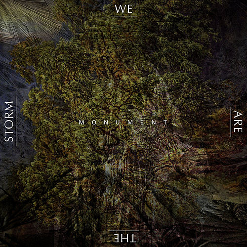 Monument by We are the Storm