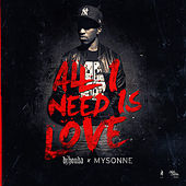 Play & Download All I Need Is Love by DJ Honda | Napster