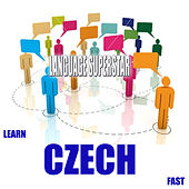 Play & Download Learn Czech Fast by Language Superstar | Napster