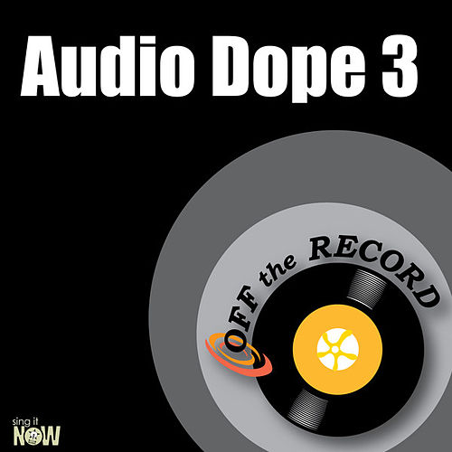 Audio Dope 3 - Single by Off the Record
