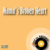 Mama's Broken Heart - Single by Off the Record