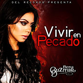 Play & Download Vivir En Pecado by Nena Guzman | Napster