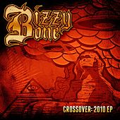 Crossover: 2010 EP by Bizzy Bone