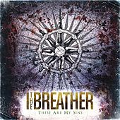 Play & Download These Are My Sins by I The Breather | Napster