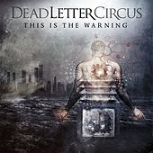 Play & Download This Is The Warning by Dead Letter Circus | Napster