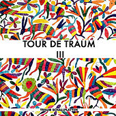 Tour De Traum III mixed by Riley Reinhold by Riley Reinhold