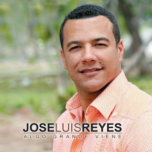 Algo Grande Viene by Jose Luis Reyes
