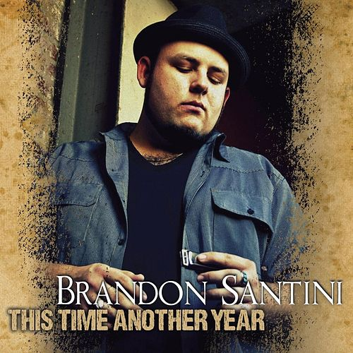 This Time Another Year by Brandon Santini