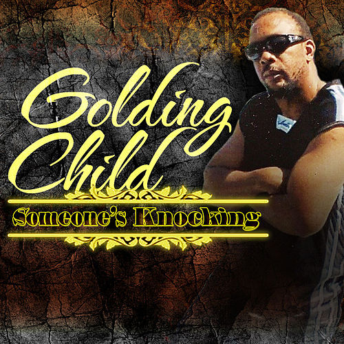 Someone's Knocking - Single by Golding Child