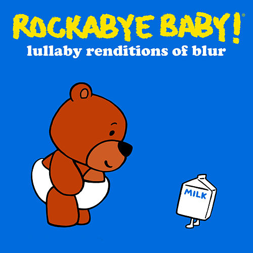 Play & Download Rockabye Baby! Lullaby Renditions of Blur by Rockabye Baby! | Napster