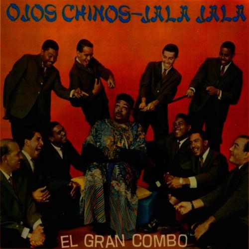 Play & Download Ojos Chinos - Jala Jala by El Gran Combo De Puerto Rico | Napster