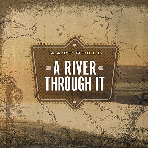 Play & Download A River Through It by Matt Stell | Napster
